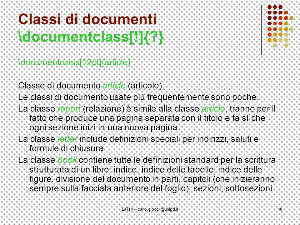 Classi di documenti \documentclass[!]{ }
